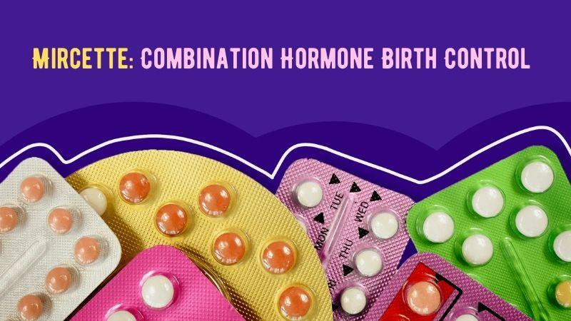 Mircette Combination Hormone Birth Control