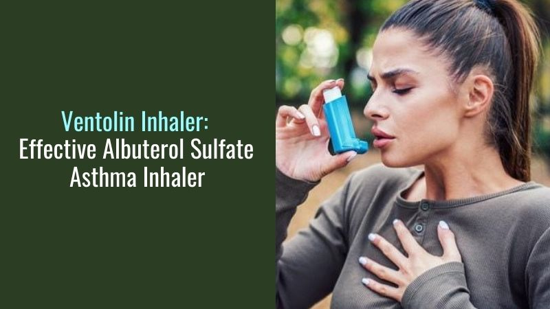 Ventolin Inhaler Effective Albuterol Sulfate Asthma Inhaler